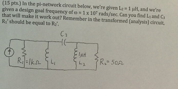 In the pi-network circuit below, we're given L2 =