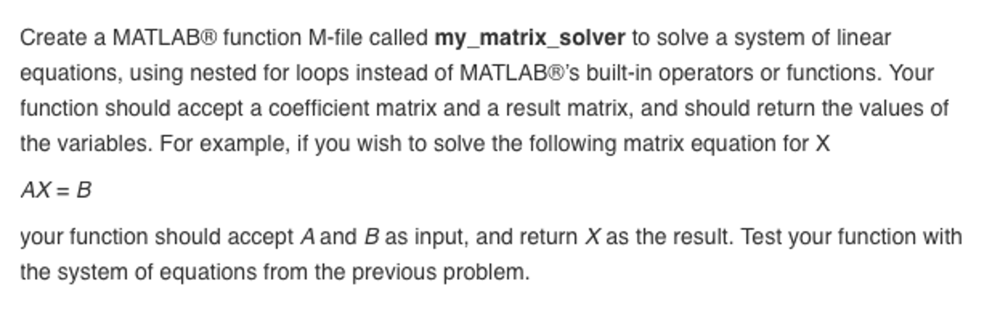 Solved: Create A MATLAB® Function M-file Called My_matrix_ ...