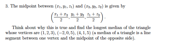 The midpoint between x1 y1 z1 and x2 y2 chegg mid point bet 22 is given by think about why this is true and find ccuart Image collections