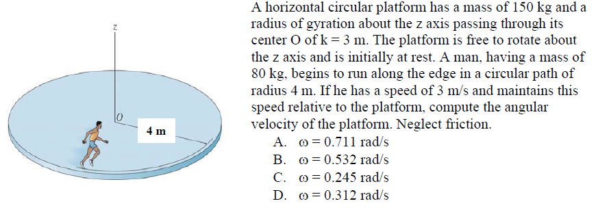 A horizontal circular platform has a mass of 150 k