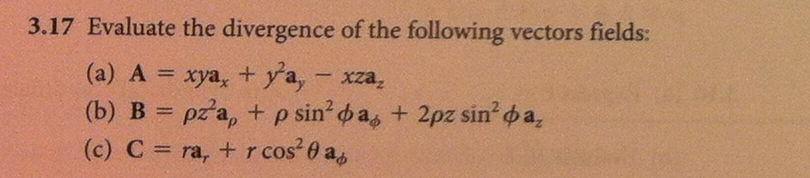 Evaluate the divergence of the following vectors f