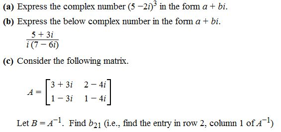 Express The Complex Number (5 -2i)^3 In The Form A...   Chegg.com