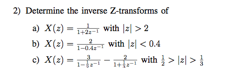 Determine the inverse Z-transforms of