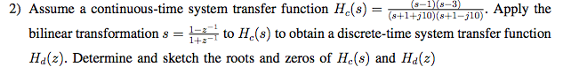 Assume a continuous-time system transfer function