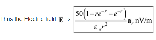 Thus the Electric field E is 50(1 - re-r -e-r)/eps