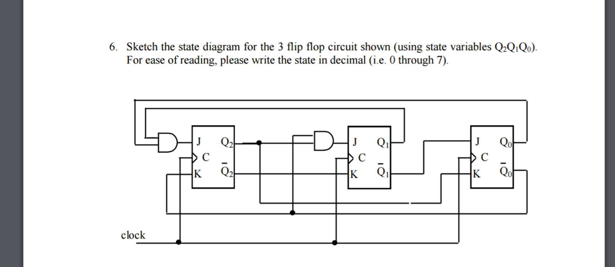 Sketch the state diagram for the 3 flip flop circu chegg question sketch the state diagram for the 3 flip flop circuit shown using state variables q2q1q0 for pooptronica