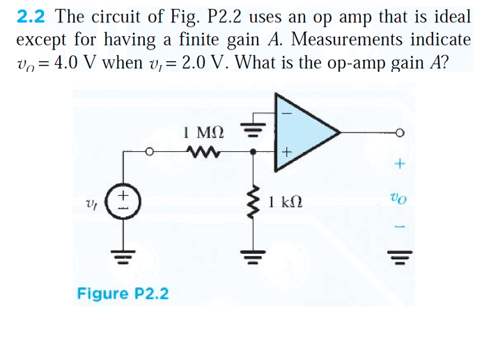 The circuit of Fig. P2.2 uses an op amp that is id