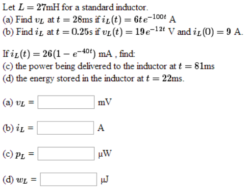Let L = 27mH for a standard inductor Find vl at t