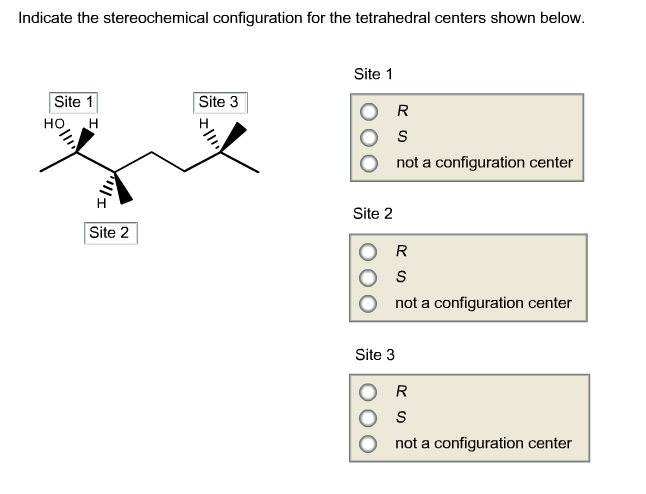 Indicate the stereochemical configuration for the