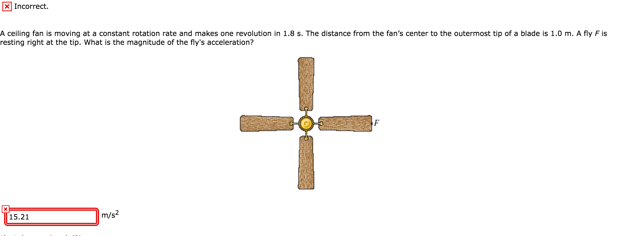 Solved a ceiling fan is moving at a constant rotation rat x incorrect a ceiling fan is moving at a constant rotation rate and makes one revolution aloadofball Choice Image