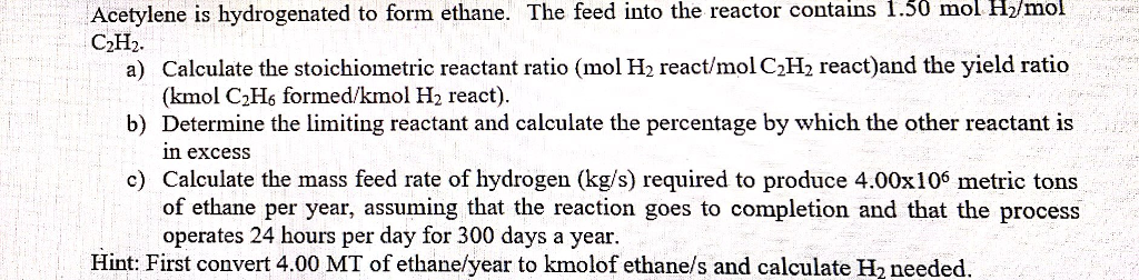 Acetylene Is Hydrogenated To Form Ethane. The Feed... | Chegg.com