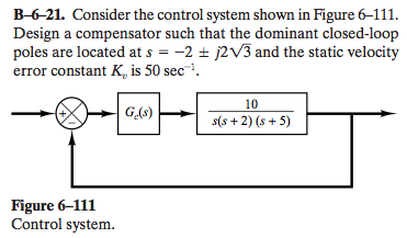 Consider the control system shown in Figure 6-111.