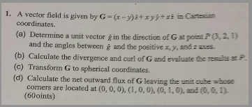 A vector field is given by G = (x - y)x^+ x y y^ +
