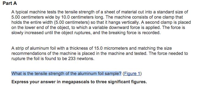 Part A A Typical Machine Tests The Tensile Strengt... | Chegg.com