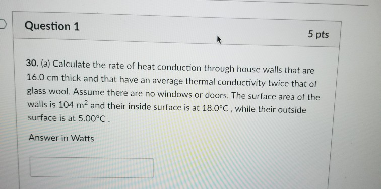 (a) Calculate The Rate Of Heat Conduction Through