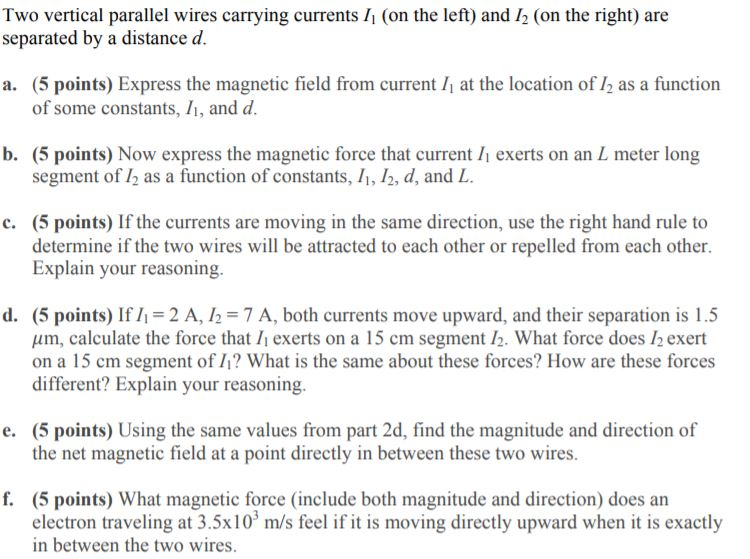Solved: Two Vertical Parallel Wires Carrying Currents I (o ...