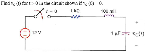 Find vc(t) for t > 0 in the circuit shown if vc(0)