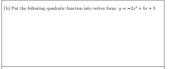 Solved B Put The Following Quadratic Function Into Vert