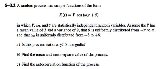 A Random Process Has Sample Functions Of The Form ... | Chegg.com