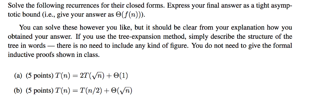 Solve the following recurrences for their closed f