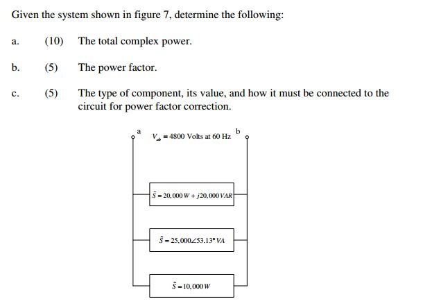 Given the system shown in figure 7, determine the