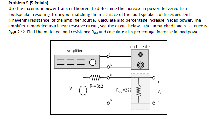 Use the maximum power transfer theorem to determin