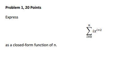 Express Sigma^infinity_i = 0 Ix^i + 2 As A Closed-... | Chegg.com