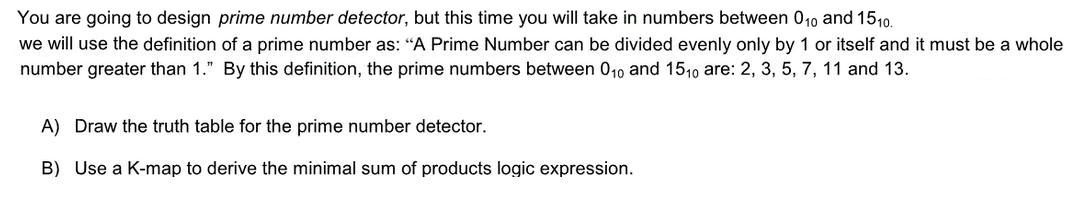 You are going to design prime number detector, but