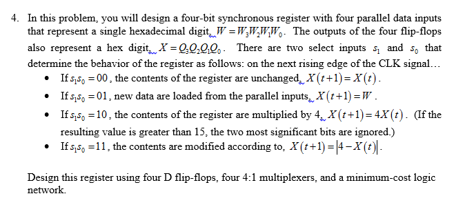 In this problem, you will design a four-bit synchr
