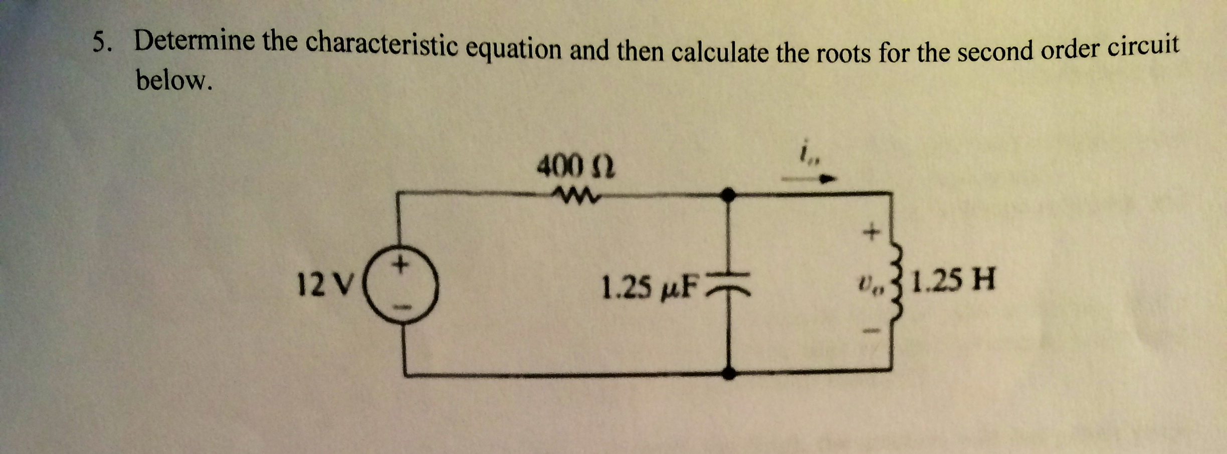 Determine the characteristic equation and then cal