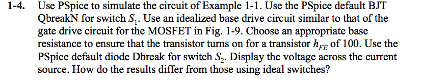Use PSpice to simulate the circuit of Example 1-1.