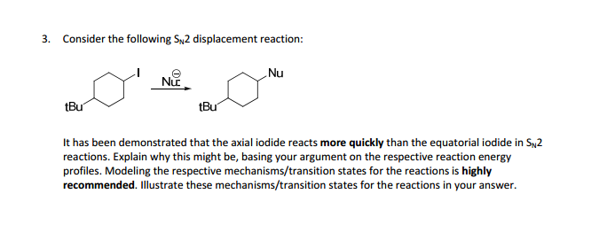 Consider the following SN2 displacement reaction: