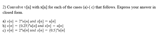 Convolve v[n] with x[n] for each of the cases (a)-