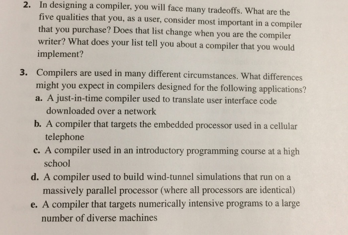 In designing a compiler, you will face many tradeo