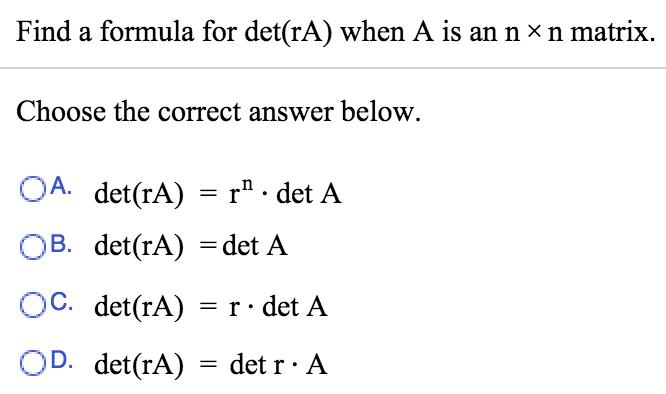 Find A Formula For Det(rA) When A Is An N X N Matr... | Chegg.com