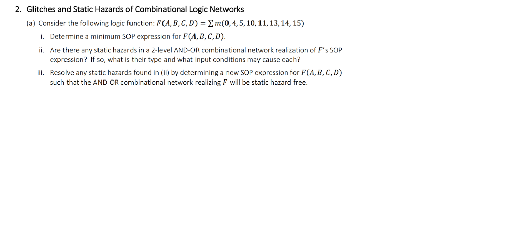 2. Glitches And Static Hazards Of Combinational Logic Networks (a) Consider  The Following