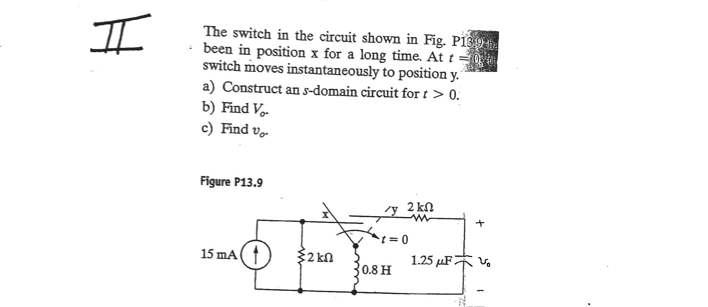 The switch in the circuit shown in Fig. P139 been
