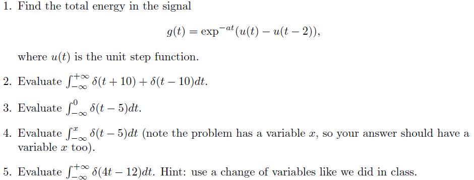 1. Find the total energy in the signal g(t) = exp-