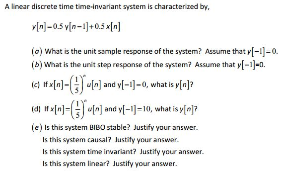 A linear discrete time time-invariant system is ch