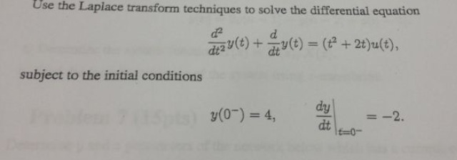 Use the Laplace transform techniques to solve the
