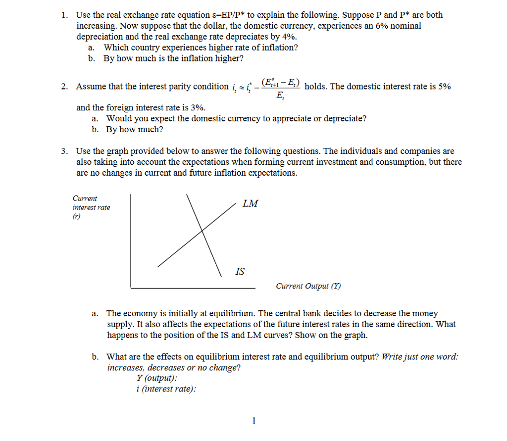 Question: 1. Use the real exchange rate equation s EPP to explain the following. Suppose P and P are both i...