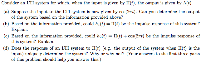 Consider an LTI system for which, when the input i