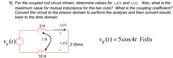 For the coupled coil circuit shown, determine valu