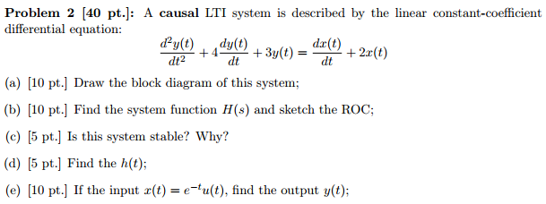 A causal LTI system is described by the linear con