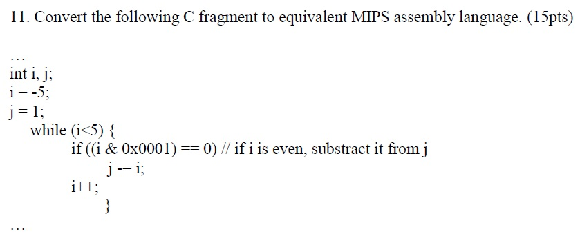Convert the following C' fragment to equivalent MI