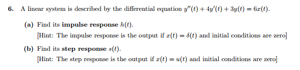 A linear system is described by the differential e