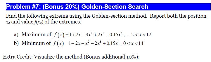 Find the following extrema using the Golden-sectio