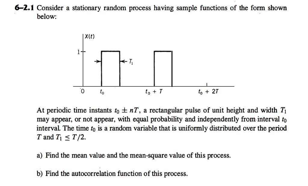 Consider A Stationary Random Process Having Sample... | Chegg.com