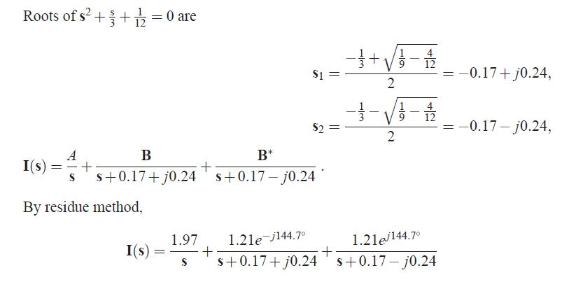 I(s) = 1/6s (s2 + s/3 + 1/12). Roots of s2 + s/3