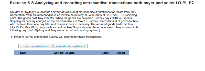 Question: On May 11, Sydney Co. accepts delivery of $34, 500 of merchandise it purchases for resale from Tr...